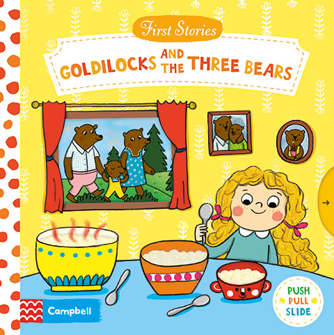 5 favourite fun and early learning books by Campbell Books for Butlins | First Stories Goldilocks and the Three Bears